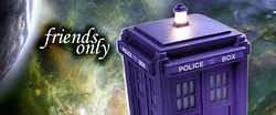 tardis friends only